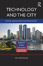 Technology and the city : systems, applications and implications
