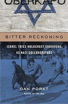 Bitter reckoning : Israel tries Holocaust survivors as Nazi collaborators