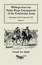 Writings from the Valley Forge encampment of the Continental Army, December 19, 1777-June 19, 1778