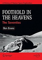 Foothold in the heavens : the seventies