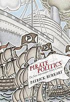 Pirate Politics : the New Information Policy Contests