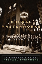 Choral masterworks : a listener's guide
