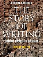 The story of writing : alphabets, hieroglyphs & pictograms
