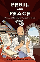 Peril and peace : chronicles of the ancient church