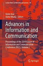 Advances in Information and Communication : Proceedings of the 2019 Future of Information and Communication Conference (FICC). Volume 2.