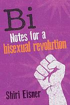 Bi : notes for a bisexual revolution