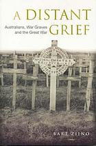 A distant grief : Australians, war graves and the Great War
