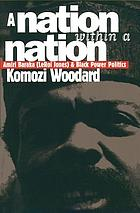 A nation within a nation : Amiri Baraka (LeRoi Jones) and Black power politics