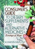 Consumer's guide to dietary supplements and alternative medicines