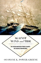 Against wind and tide : the African American struggle against the colonization movement