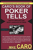 Caro's book of poker tells : the psychology and body language of poker