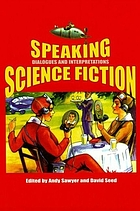 Speaking science fiction : dialogues and interpretations