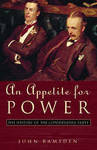 An appetite for power : a history of the Conservative Party since 1830