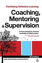 Facilitating reflective learning : Coaching, mentoring & Supervision