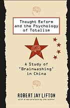 Thought reform and the psychology of totalism : a study of