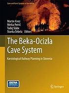 The Beka-Ocizla Cave System : karstological railway planning in Slovenia