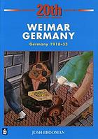 Weimar Germany : Germany 1918-1933