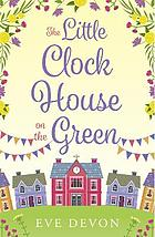 Little clock house on the green (whispers wood, book 1).