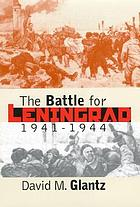 The battle for Leningrad : 1941-1944