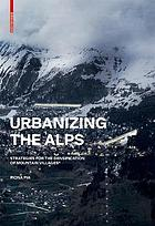 Urbanizing the Alps : densification strategies for mountain villages