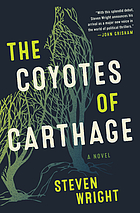 Coyotes of Carthage : a Novel.