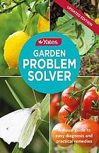 Yates garden problem solver : a visual guide to easy diagnosis and practical remedies