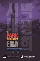 The Park Chung Hee era : economic development and modernization of the Republic of Korea