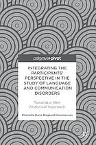 Integrating the participants' perspective in the study of language and communication disorders : towards a new analytical approach