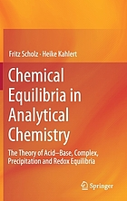 Chemical Equilibria in Analytical Chemistry : the Theory of Acid-Base, Complex, Precipitation and Redox Equilibria