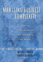 Managing business complexity discovering strategic solutions with agent-based modeling and simulation