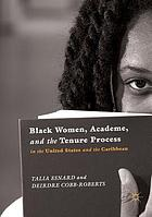 BLACK WOMEN, ACADEME, AND THE TENURE PROCESS IN THE UNITED STATES AND THE CARIBBEAN.