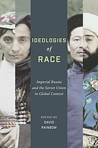 Ideologies of race : imperial Russia and the Soviet Union in global context