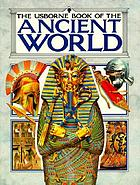 The Usborne book of the ancient world.