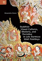 Buddhist visual cultures, rhetoric, and narrative in late Burmese wall paintings.