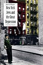 New York Jews and the Great Depression : uncertain promise