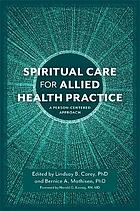 Spiritual care for allied health practice : a person-centered approach