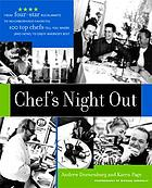 Chef's night out : where America's leading chefs eat on their nights off - and how you can enjoy the same experience