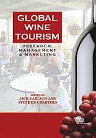 Global wine tourism : research, management and marketing