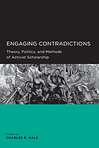 Engaging contradictions : theory, politics, and methods of activist scholarship