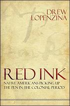 Red ink : native Americans picking up the pen in the colonial period
