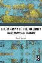 The tyranny of the majority : history, concepts, and challenges