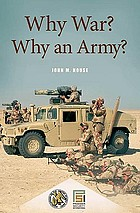 Why war? Why an army?