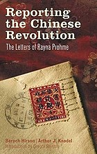 Reporting the Chinese Revolution : the letters of Rayna Prohme