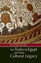 The Turks in Egypt and their cultural legacy : an analytical study of the Turkish printed patrimony in Egypt from the time of Muhammad 'Ali with annotated bibliographies.
