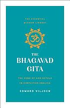 The Bhagavad Gita : the song of God retold in simplified English