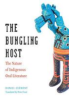 The bungling host : the nature of indigenous oral literature