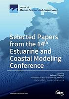 Selected Papers from the 14th Estuarine and Coastal Modeling Conference.