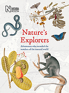 Nature's explorers : adventurers who recorded the wonder of the natural world.