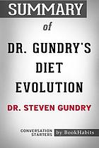 Summary of dr. gundry's diet evolution by dr. steven r. gundry - conversation starters.