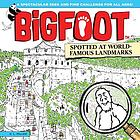 BigFoot spotted at world-famous landmarks : a spectacular seek and find challenge for all ages!